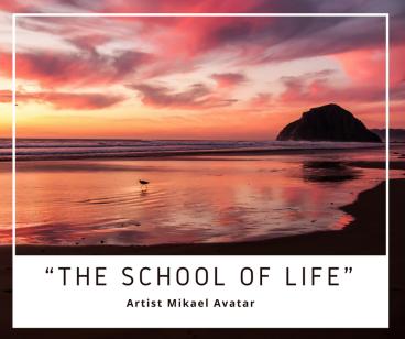 """The school of life"""