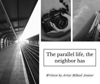 The parallel life, the neighbor has