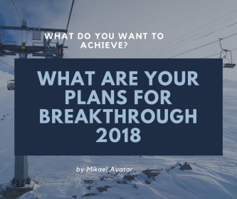 What are your plans for breakthrough 2018