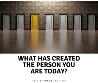 What has created the person you are today_