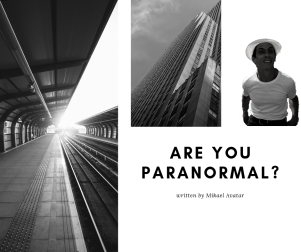 Are you paranormal