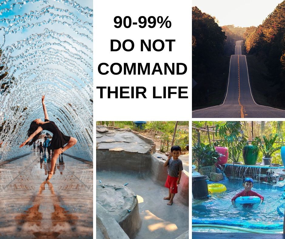 90-99% do not command their life
